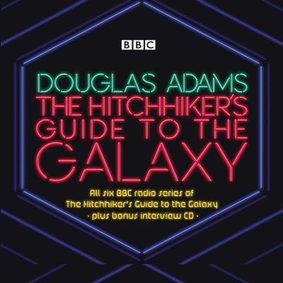 Cover for The Hitchhiker's Guide to the Galaxy: The Complete Radio Series by Douglas Adams, Eoin Colfer