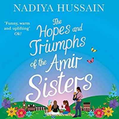 Cover for The Hopes and Triumphs of the Amir Sisters by Nadiya Hussain