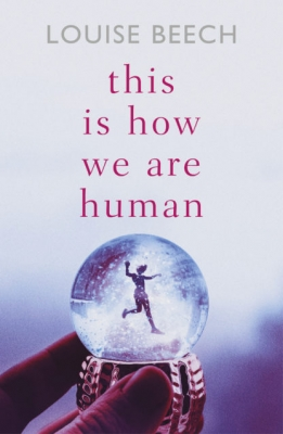 Cover for This is How we are Human by Louise Beech