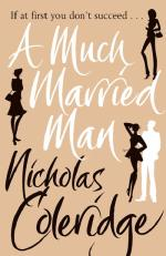 Cover for A Much Married Man by Nicholas Coleridge