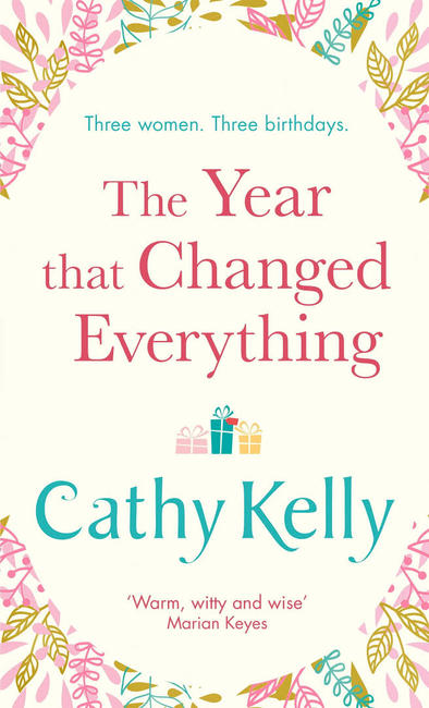 Cover for The Year That Changed Everything by Cathy Kelly