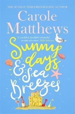 Cover for Sunny Days and Sea Breezes by Carole Matthews