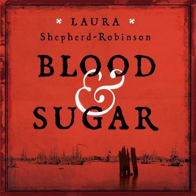 Cover for Blood & Sugar by Laura Shepherd-Robinson