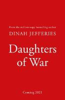 Cover for Daughters of War by Dinah Jefferies