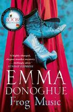 Cover for Frog Music by Emma Donoghue