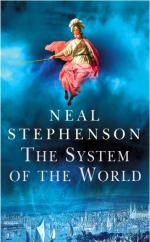 Cover for The System Of The World by Neal Stephenson