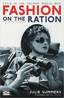Cover for Fashion on the Ration Style in the Second World War by Julie Summers