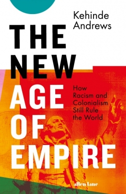 Cover for The New Age of Empire by Kehinde Andrews