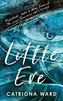 Cover for Little Eve by Catriona Ward