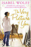 Cover for The Very Picture of You by Isabel Wolff