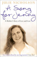 A Song for Jenny : A Mother's Story of Love and Loss