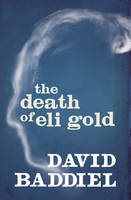 Cover for The Death of Eli Gold by David Baddiel