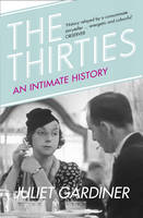 The Thirties An Intimate History of Britain