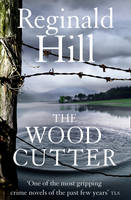 Cover for The Woodcutter by Reginald Hill
