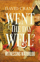 Cover for Went the Day Well Witnessing Waterloo by David Crane