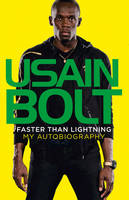 Cover for Faster Than Lightning: My Autobiography by Usain Bolt