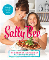 Cover for The Secret Ingredient: Family Cookbook by Sally Bee