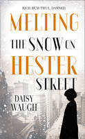 Cover for Melting the Snow on Hester Street by Daisy Waugh