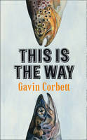 Cover for This is the Way by Gavin Corbett