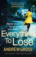 Cover for Everything to Lose by Andrew Gross