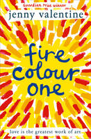 Cover for Fire Colour One by Jenny Valentine