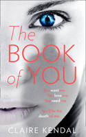 Cover for The Book of You by Claire Kendal