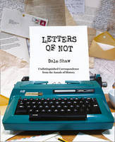 Cover for Letters of Not by Dale Shaw
