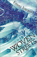 Cover for The City of Woven Streets by Emmi Itaranta