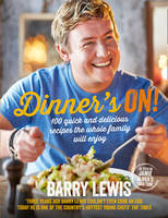 Dinner's on! Easy to Make - Tastes Delicious - 100 Recipes the Whole Family Will Enjoy
