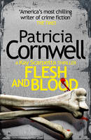 Cover for Flesh and Blood by Patricia Cornwell