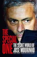 The Special One The Dark Side of Jose Mourinho