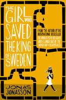 Cover for The Girl Who Saved the King of Sweden by Jonas Jonasson