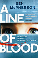 Cover for A Line of Blood by Ben McPherson