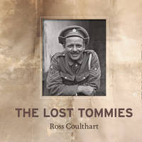 Book Cover for The Lost Tommies by Ross Coulthart