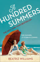 Cover for A Hundred Summers by Beatriz Williams