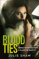 Blood Ties Family is Not Always a Place of Safety