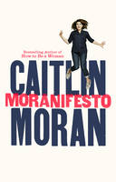 Cover for Moranifesto by Caitlin Moran