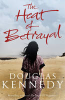 Cover for The Heat of Betrayal by Douglas Kennedy