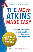 Cover for The New Atkins Made Easy The Faster, Simpler Way to Lose Weight and Feel Great - Starting Today! by Colette Heimowitz
