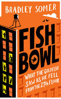 Cover for Fishbowl by Bradley Somer