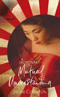 Cover for A Dictionary of Mutual Understanding by Jackie Copleton