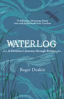 Waterlog A Swimmer's Journey Through Britain