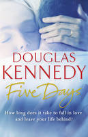 Cover for Five Days by Douglas Kennedy