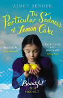 Cover for The Particular Sadness of Lemon Cake by Aimee Bender