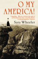 Cover for O My America! Second Acts in a New World by Sara Wheeler