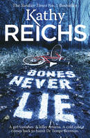 Cover for Bones Never Lie by Kathy Reichs