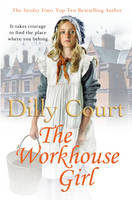 Book Cover for The Workhouse Girl by Dilly Court