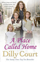 Book Cover for A Place Called Home by Dilly Court