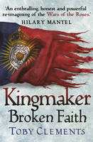 Cover for Kingmaker: Broken Faith by Toby Clements