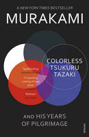 Cover for Colorless Tsukuru Tazaki and His Years of Pilgrimage by Haruki Murakami